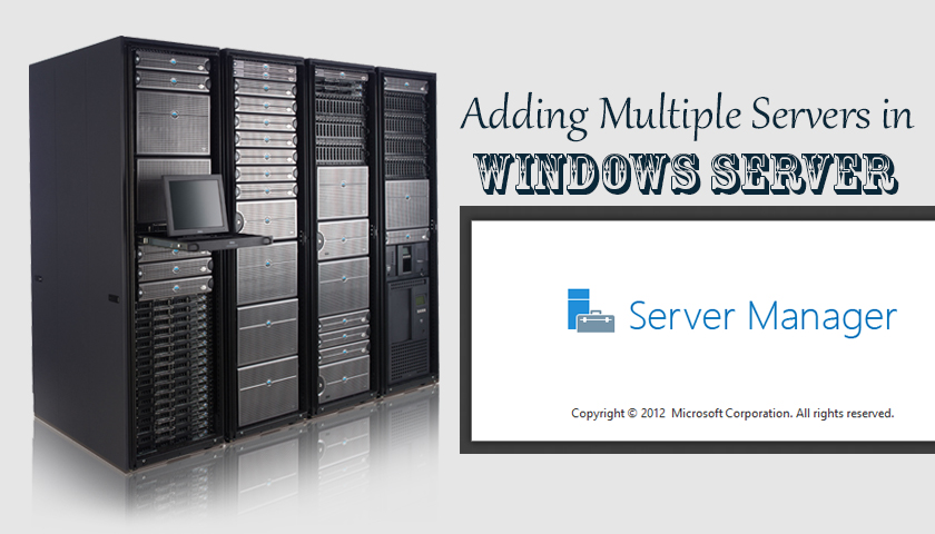 Add multiple Servers in Windows Server