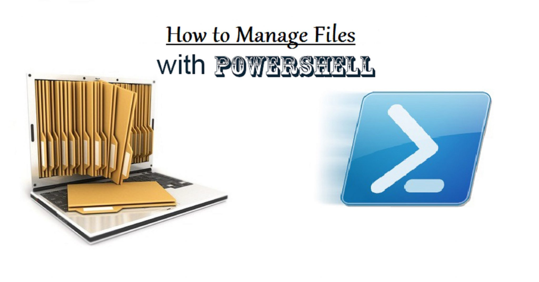 Manage Files with PowerShell