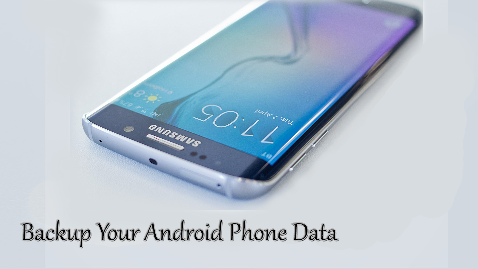 Backup & Restore Your Android Phone Data