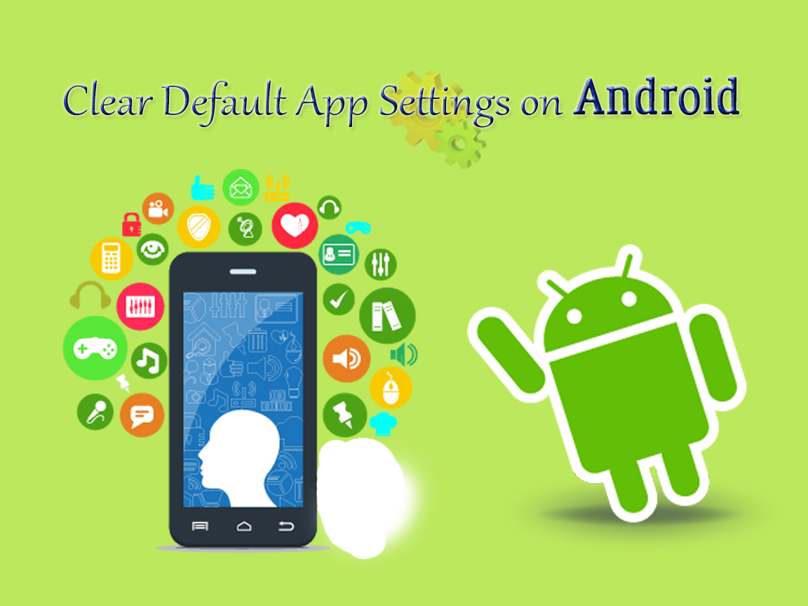 CLear Default App Settings On Android