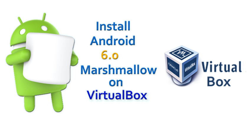 Install Android Marshmallow on VirtualBox