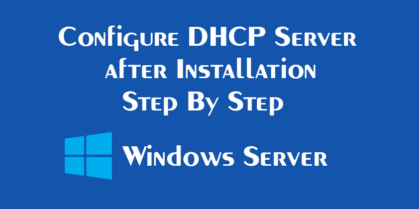 Configure DHCP Server On Windows Server