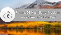 Fix macOS High Sierra Problems on VMware or VirtualBox